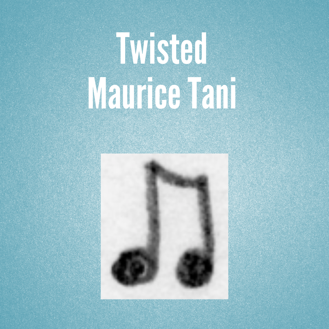 Tani, Twisted