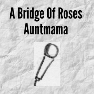 A Bridge of Roses