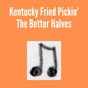 Kentucky Fried Pickin'