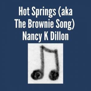 Hot Springs (aka The Brownie Song)
