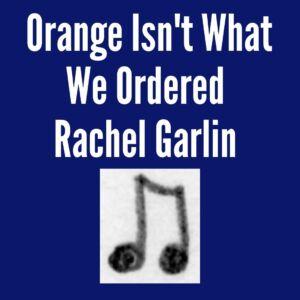 Orange Isn't What We Ordered