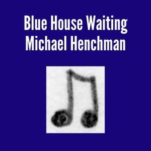 Blue House Waiting