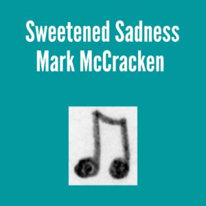 Sweetened Sadness