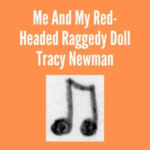 Me And My Red-Headed Raggedy Doll