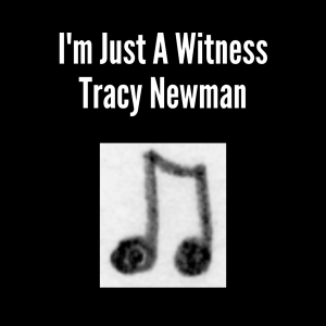 I'm Just a Witness