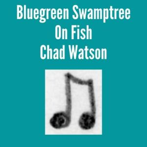 Bluegreen Swamptree On Fish